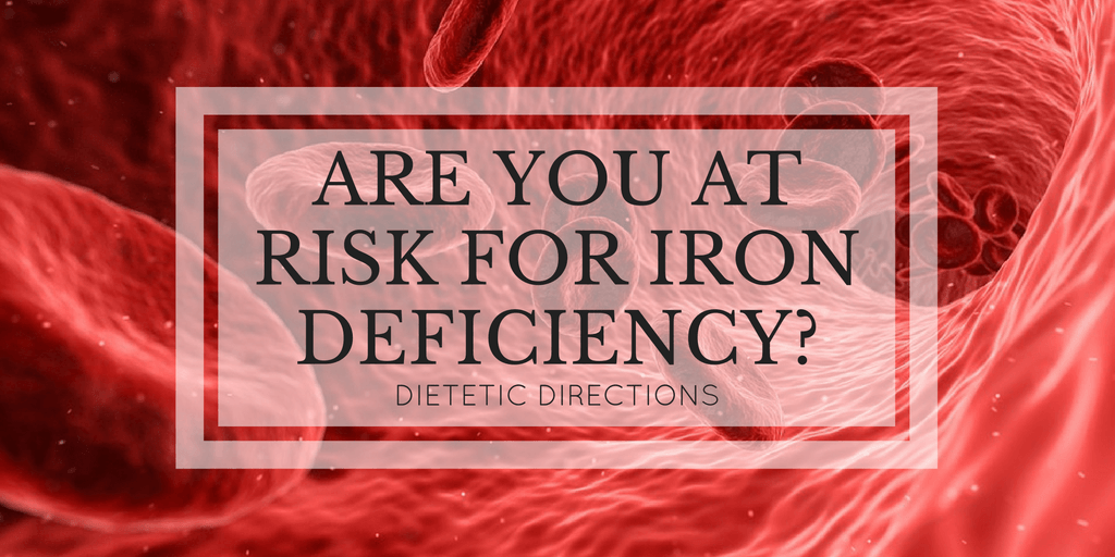 Are you at Risk for Iron Deficiency