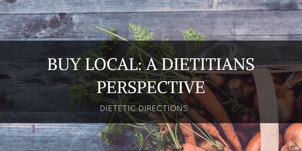 Buy Local a Dietitians Perpective