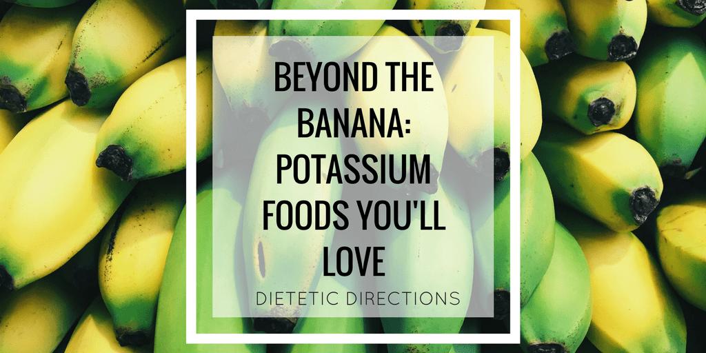 Beyond the banana: Potassium foods you'll love