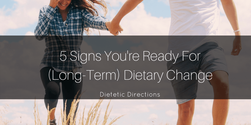 5 Signs You're Ready for (Long-term) Dietary Change