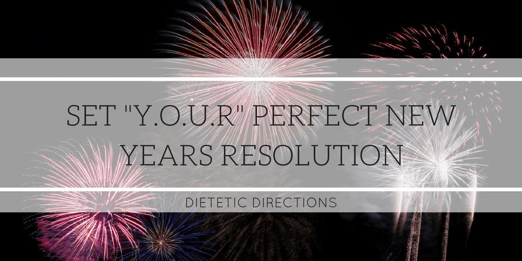 Set Y.O.U.R Perfect New Years Resolution