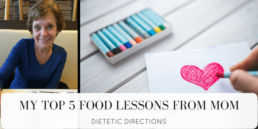 My Top 5 Food Lessons From Mom