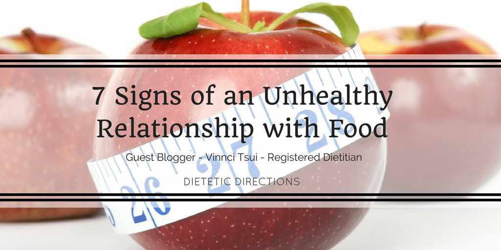 7 Signs of an Unhealthy Relationship with Food