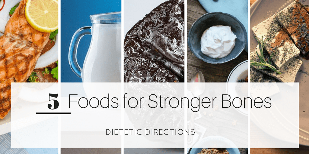 5 Foods for Strong Bones (Dietitian Nutritionist, Dietetic Directions)