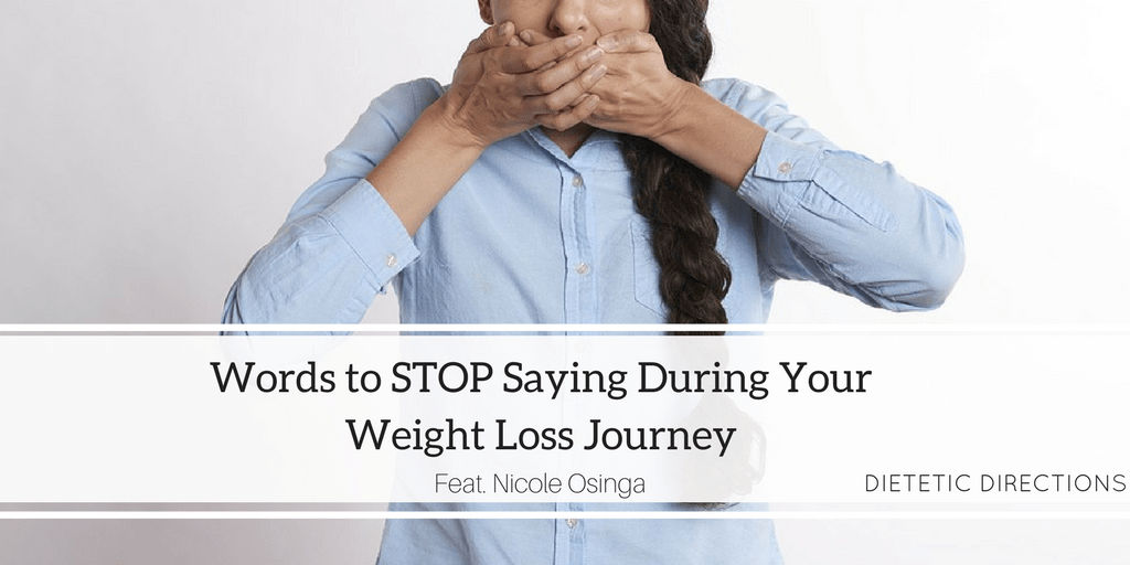 Words to STOP Saying During Weight Loss Journey