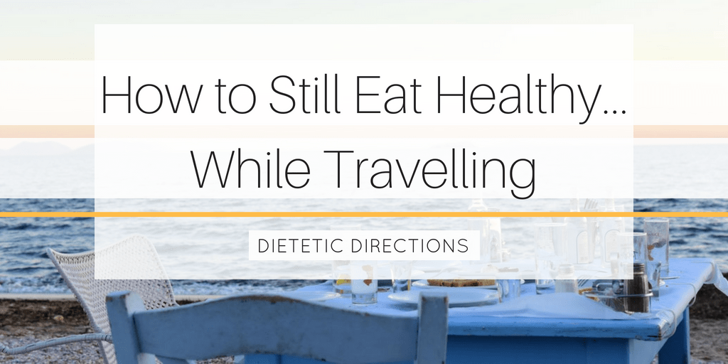 Healthy Eating on Vacation