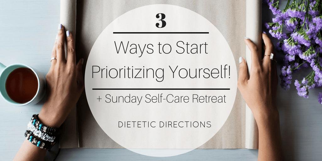 3 Ways to Start Prioritizing Yourself!