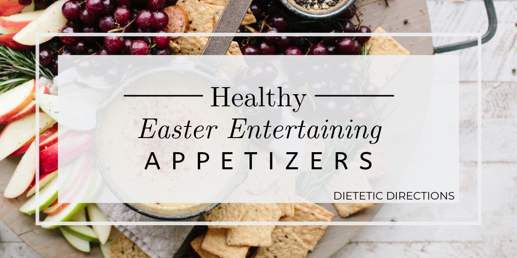 Healthy Easter Entertaining Appetizers