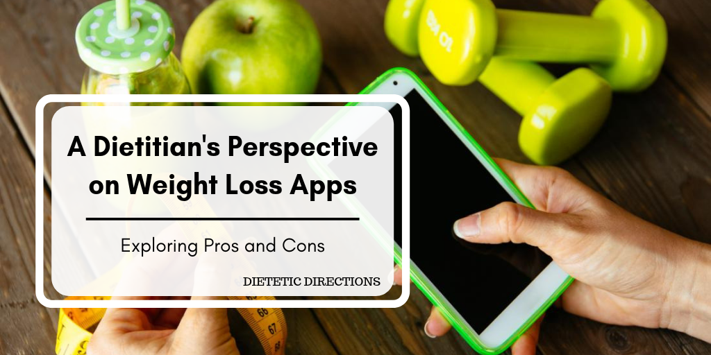A Dietitian's Perspective on Weight Loss Apps